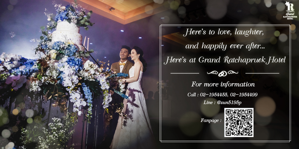 Here's to love, laughter, and happily ever  after... Here's at Grand Ratchapruek Hotel